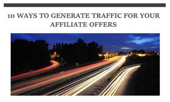 10 Ways to Generate Traffic for Your Affiliate Offers