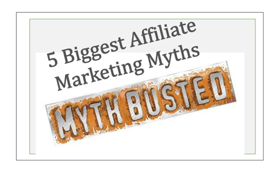 5 Biggest Affiliate Marketing Myths