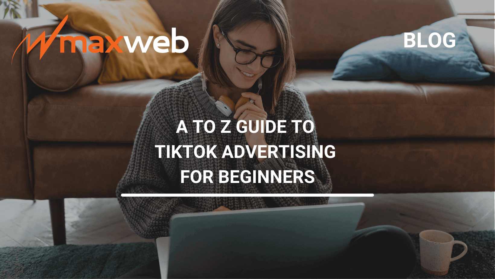 A to Z Guide to TikTok Advertising For Beginners