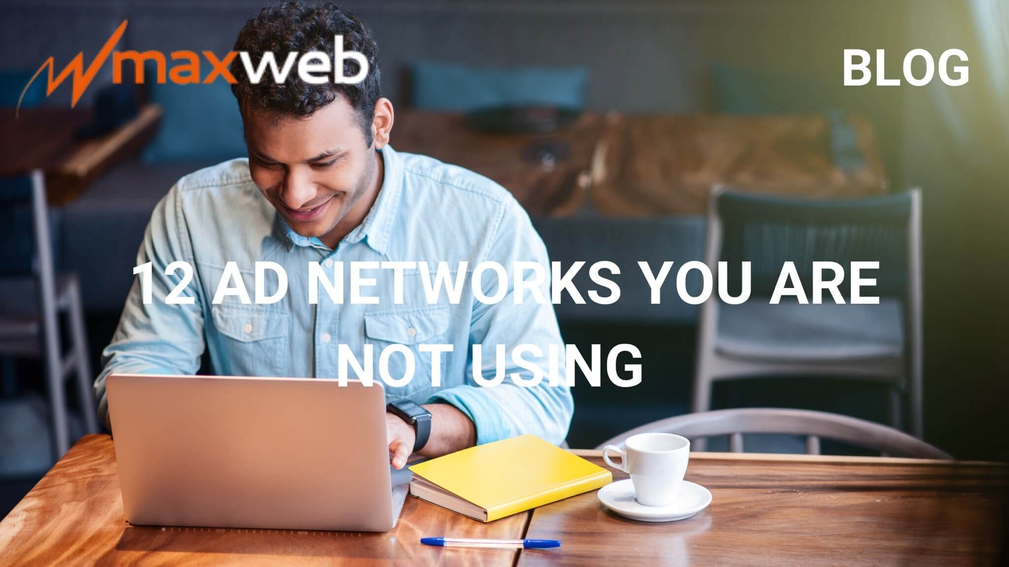 12 Ad Networks You're Not Using (And Why Good Affiliate Marketers Might Be Light Years Ahead of You)