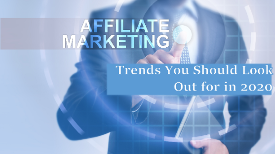 Affiliate Marketing Trends to Watch Out for in 2020