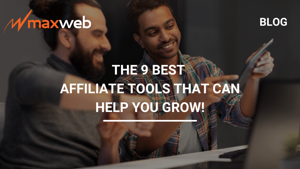 The 9 Best Affiliate Tools That Can Help Your Business Grow!