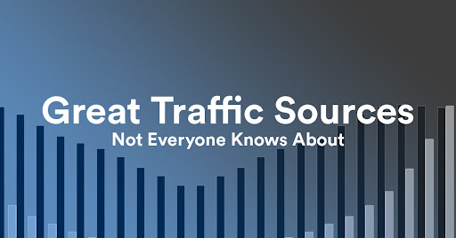 Great Traffic Sources No One is Talking About