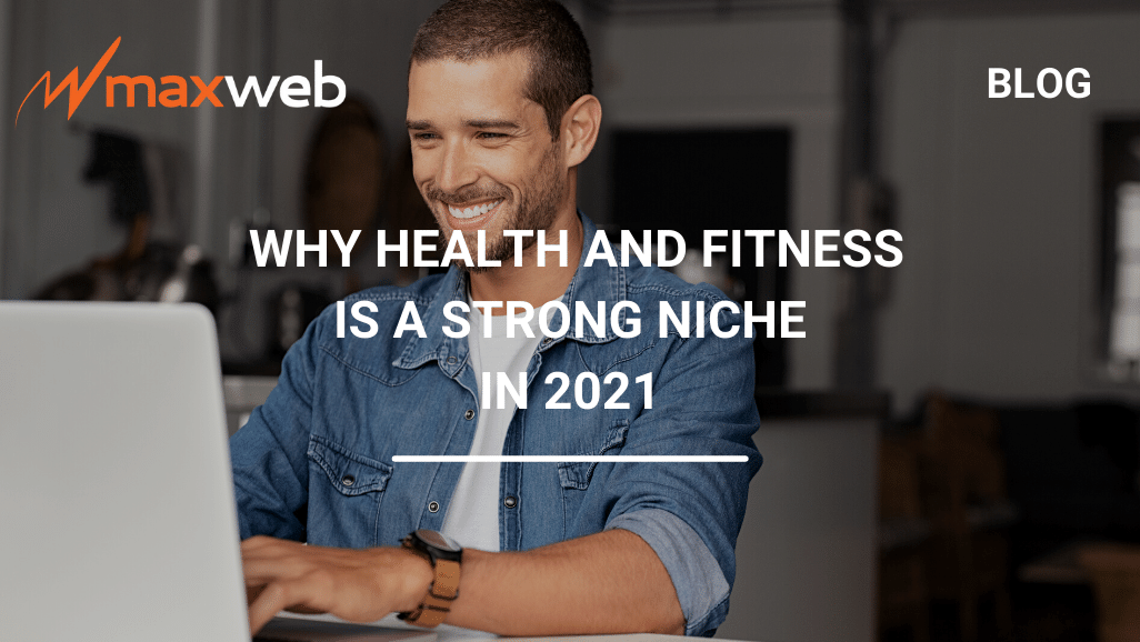 Why Health and Fitness is a Strong Niche in 2021