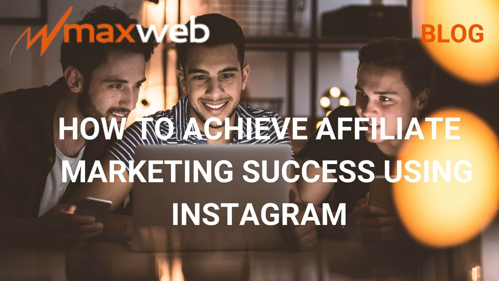 How to Achieve Affiliate Marketing Success Using Instagram