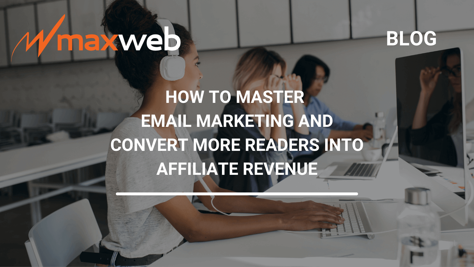 How To Master Email Marketing And Convert More Readers Into Affiliate Revenue