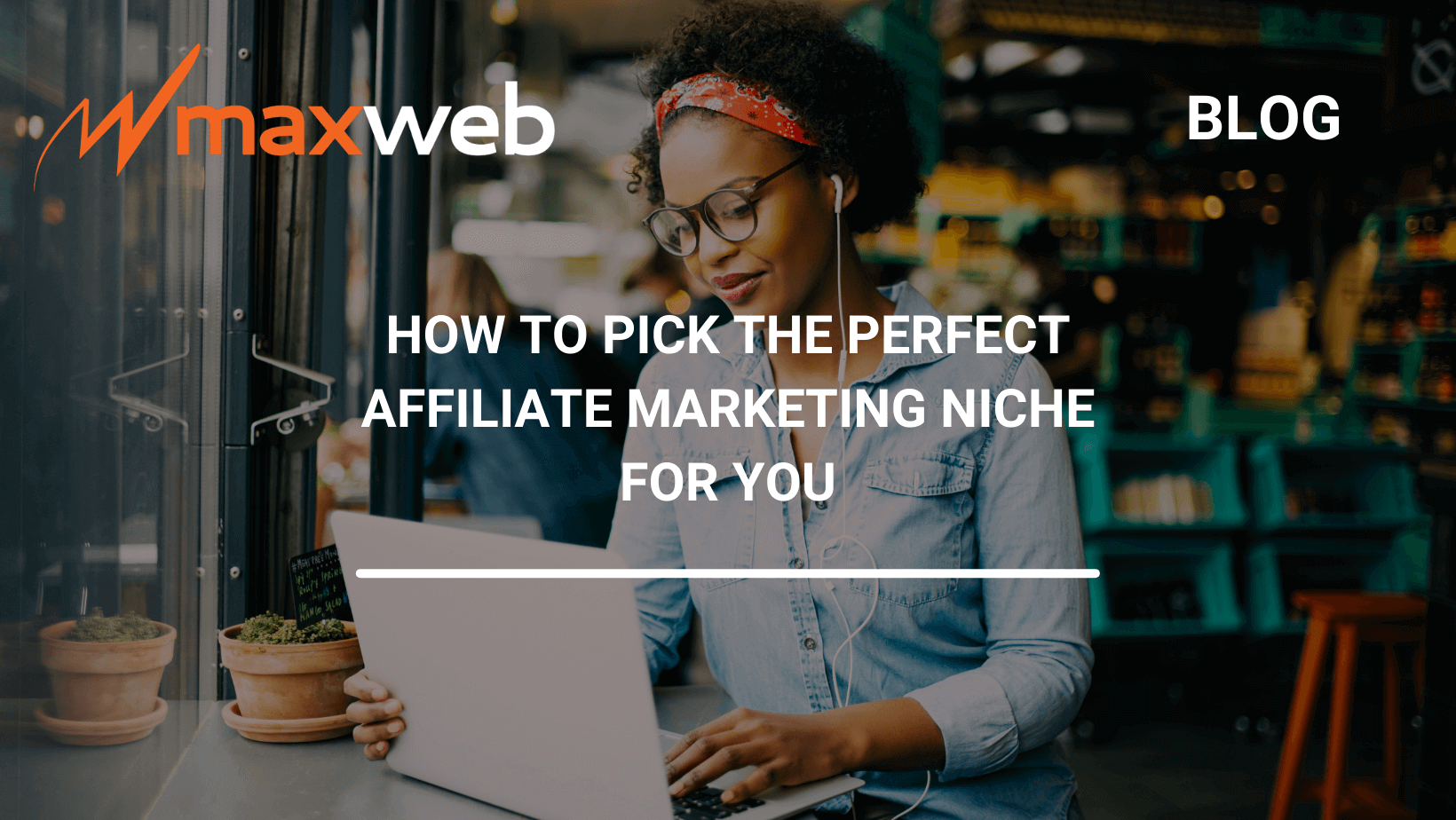 How to Pick The Perfect Affiliate Marketing Niche For You