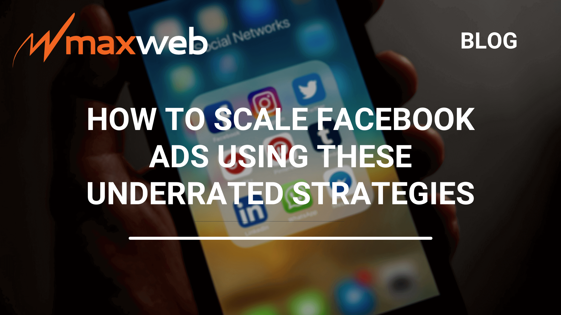 Affiliate Marketing Made Simple: How to Scale Facebook Ads Using These 5 Underrated Strategies