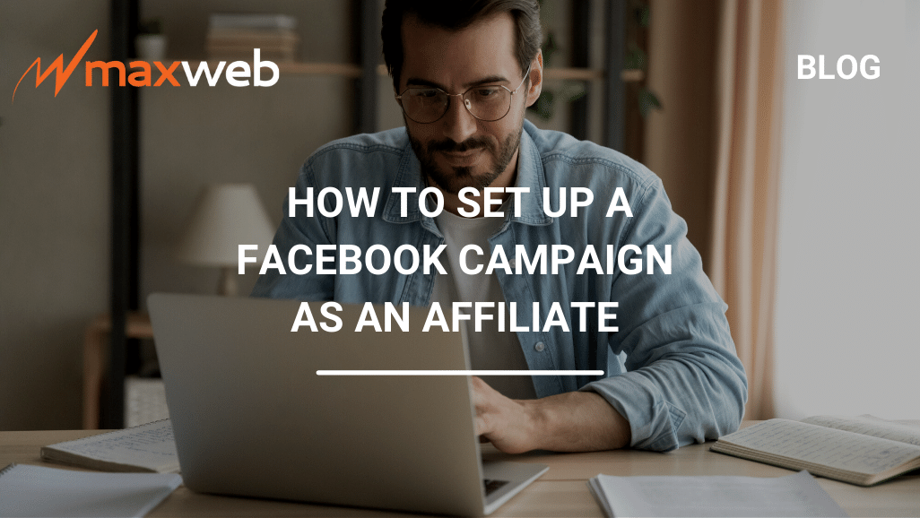 How To Set Up a Campaign on Facebook (from an Affiliate perspective)