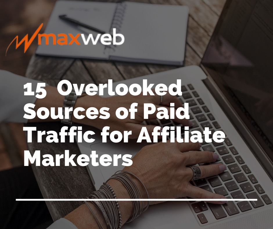 15 Overlooked Sources of Paid Traffic for Affiliate Marketers