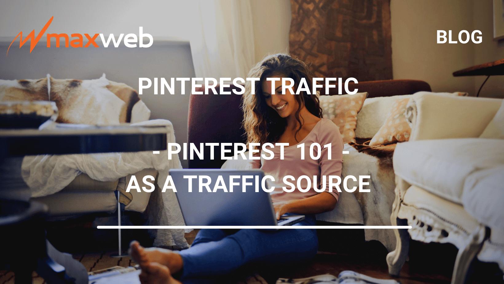 Pinterest 101 as a Traffic Source