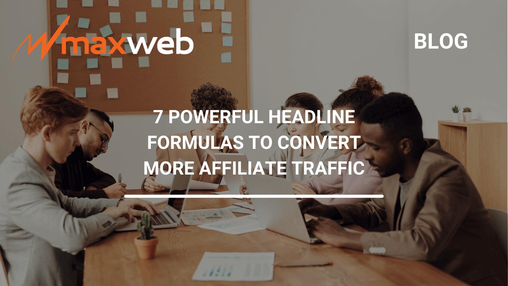 7 Powerful Headline Formulas to Convert More Affiliate Traffic Into Sales
