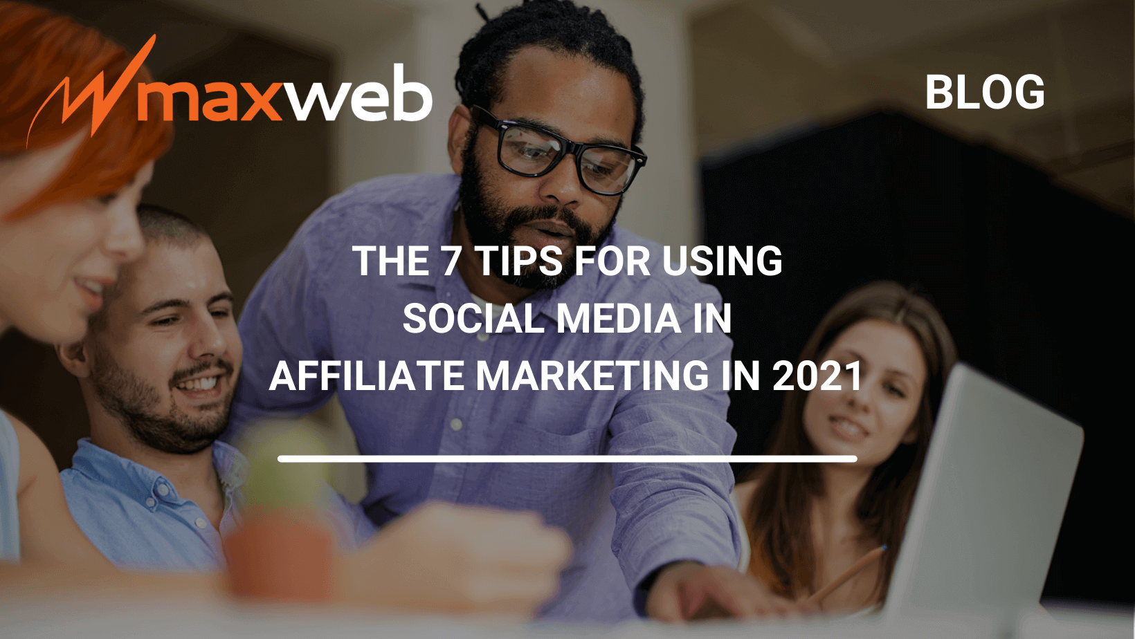 The 7 Tips For Using Social Media In Affiliate Marketing in 2021