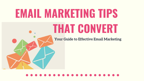 Tips to Use Email Marketing Effectively