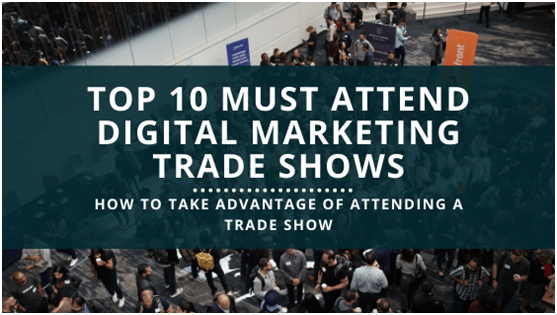Top 10 Must-Attend Conferences & How to Take Advantage of Attending Them