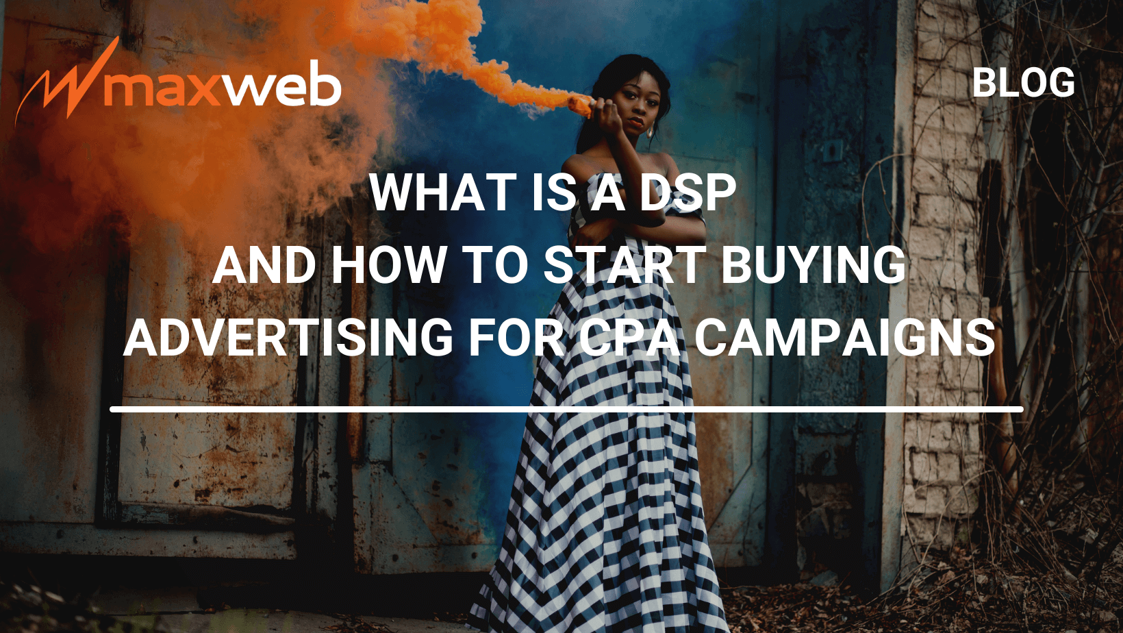 What is a DSP and How To Start Buying Advertising For CPA Campaigns