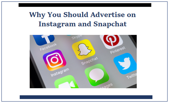 Why You Should Advertise on Instagram and Snapchat